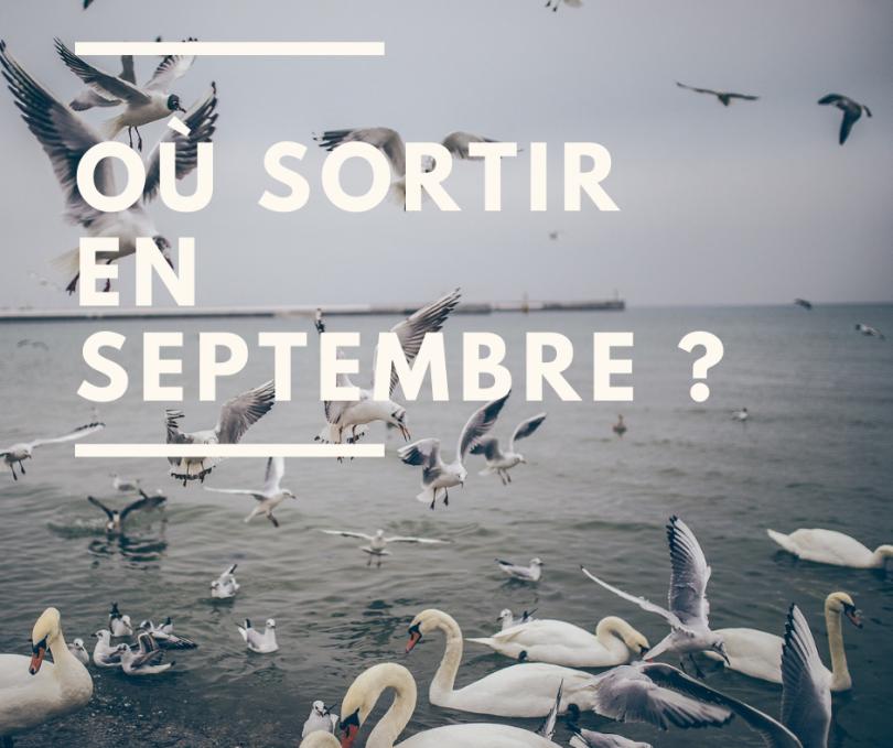 Où sortir en septembre ?